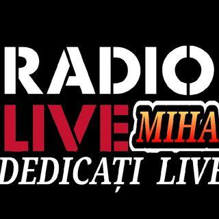 RADIO MIHAI LIVE DEDICATI