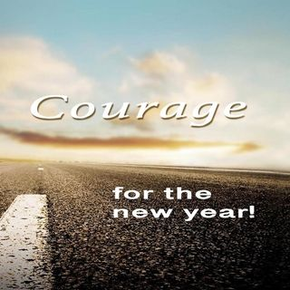 Joshua 1:6, Courage for the New Year