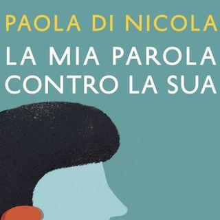 """Paola Di Nicola """"La mia parola contro la sua"""""""