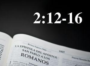 Romanos 2:12-16 / El eminente, justo... (PARTE 2) - Audio