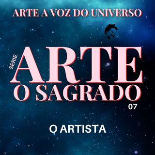 07 - O ARTISTA