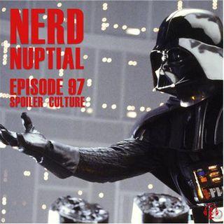 Episode 097 - Spoiler Culture
