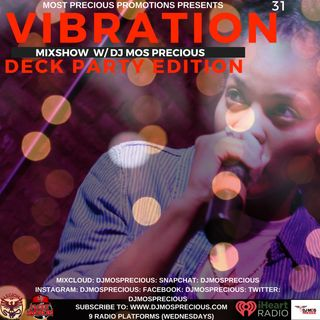 DJ Mos Precious- VibrationWednesdays- [Deck Party Edition ] Vol. 19