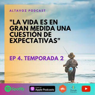 """Ep. 4 Temporada 2 """"La vida es en gran medida una cuestion de expectativas"""""""