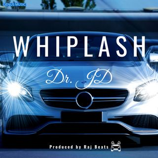 Whiplash by Dr. JD produced by Raj Beats