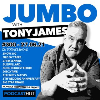 Jumbo Ep:300 - 27.08.21 - Show 300 With Huge Star Guests