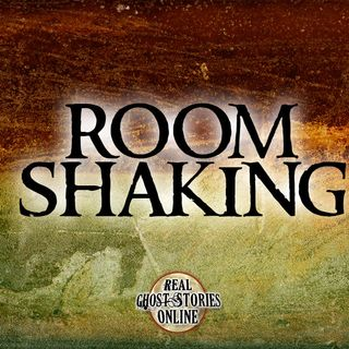 Room Shaking | Haunted, Paranormal, Supernatural