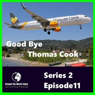 Around the World Today  Series 2 Episode 11 Goodbye Thomas Cook