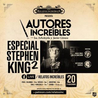Autores Increíbles 19: Especial de Stephen King 2 (segunda parte)