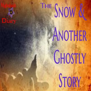 The Snow and Another Ghostly Story   Podcast