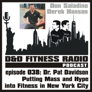 Episode 038 - Dr. Pat Davidson: Putting Mass and Hype into Fitness in NYC