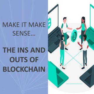 Make it make sense... Blockchain