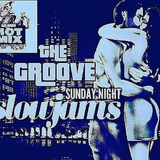HOT MIXX THE GROOVE SUNDAY NIGHT SLOW JAMS