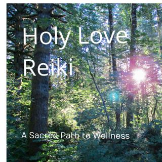 Holy Love Reiki - Episode 2