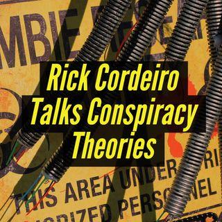 Conspiracy Theories with Rick Cordeiro