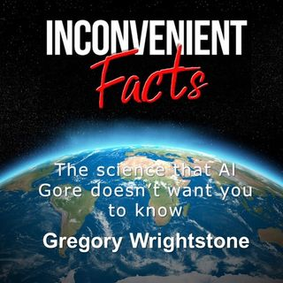Inconvenient Facts with Guest GregoryWrightstone | The SitRoom