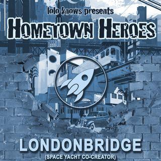 Hometown Heroes LondonBridge, Space Yacht, LA
