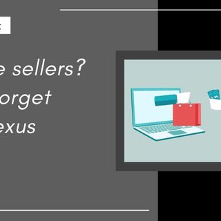 [ HTJ Podcast ] Online sellers? Don't forget your nexus study!
