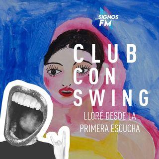 SignosFM #ClubConSwing Lloré desde la primera escucha
