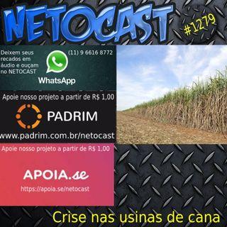 NETOCAST 1279 DE 04/04/2020 - Diante de crise, usinas de cana não têm capital para se manter