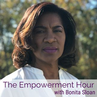 The Empowerment Hour with Bonita Sloan