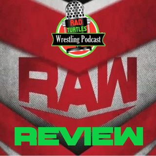 RTW Raw Review Episode 21