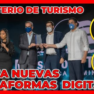 MINISTERIO DE TURISMO PRESENTA PLATAFORMA DIGITAL, SECTOR TURISMO SE RECUPERA