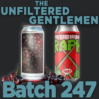 Batch247: Evil Twin WHAT EVEN IS BLACK CHERRY ANYWAY? & Frothy Head Raph