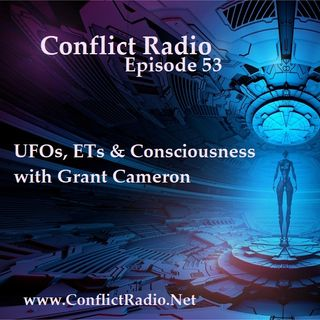 Episode 53  UFOs, ETs & Consciousness with Grant Cameron
