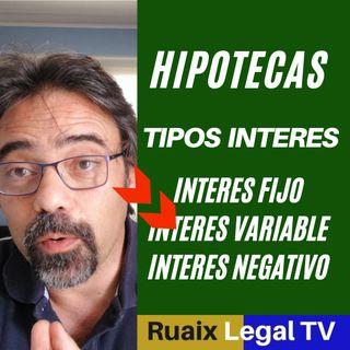HIPOTECA | Tipo de Interes | Interes Negativo | Interes Fijo | Interes Variable | Prestamo | Euribor