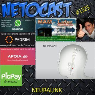 NETOCAST 1325 DE 20/07/2020 - Elon Musk diz que Neuralink fará streaming de música no seu cérebro