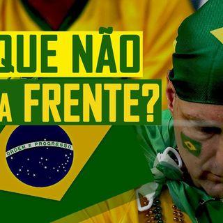 Por que não vai pra frente Brasil?