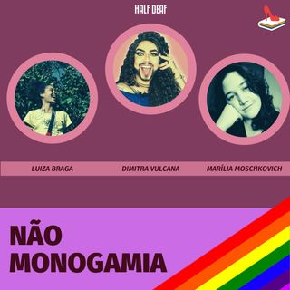 #78 Doutora Drag - Precisamos falar sobre não monogamia