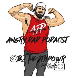 Episode 280 Angry Dad Podcast F! Cool Calm and Collective