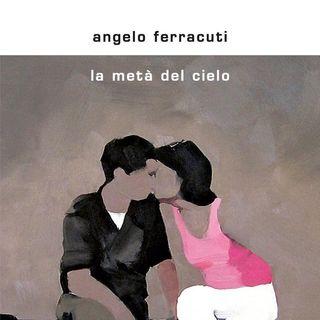 "Angelo Ferracuti ""La metà del cielo"""
