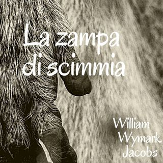 La zampa di scimmia - William Wymark Jacobs