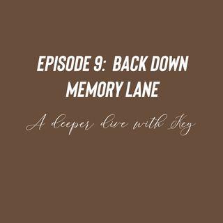 Episode 9 - Back down memory lane