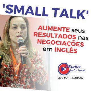 #011 - 'SMALL TALK' - AUMENTE seus RESULTADOS nas NEGOCIAÇÕES em INGLÊS!