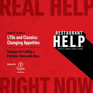 LTOs and Classics - Changing Appetites | Restaurant H.E.L.P. Podcast
