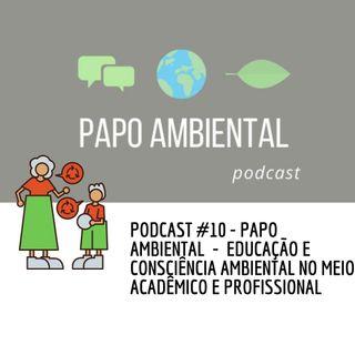 Podcast Final - Educação e Consciência Ambiental no meio acadêmico e profissional