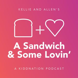 A Sandwich and Some Lovin'