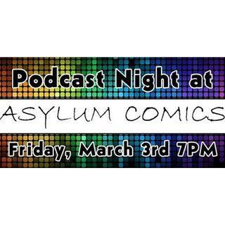 Source Material #109 - Podcast Night at Asylum Comics