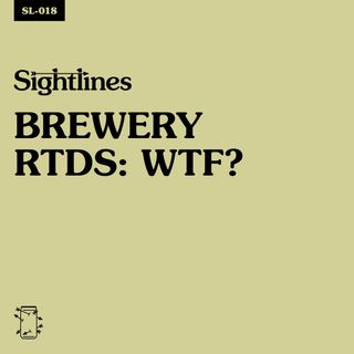 SL-018 Brewery RTDs: WTF?