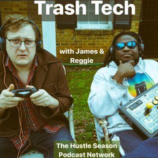 The Hustle Season Presents: TRASH TECH w/ James & Reggie Ep. 1