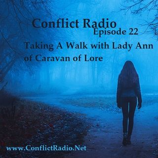 Episode 22  Taking A Walk with Lady Ann of Caravan of Lore