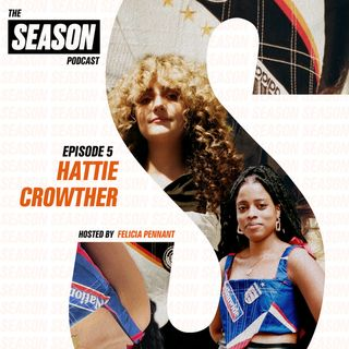 S2 Ep5: Hattie Crowther on making non-binary corsets, upcycling football shirts, and Jorja Smith