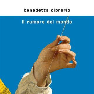 """Benedetta Cibrario """"Il rumore del mondo"""""""