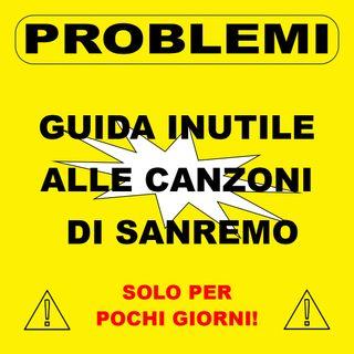 Guida Inutile alle Canzoni di Sanremo - seconda parte