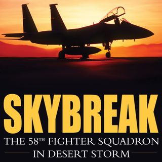 Mike Guardia - Skybreak: The 58th Fighter Squadron in Desert Storm