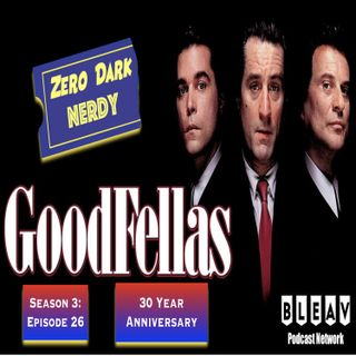S3E26: Goodfellas 30 Year Anniversary